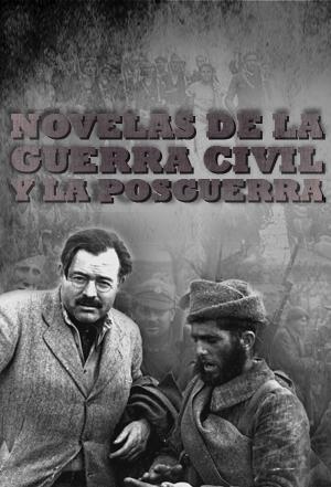 Recopilación de novelas de la guerra civil y la posguerra