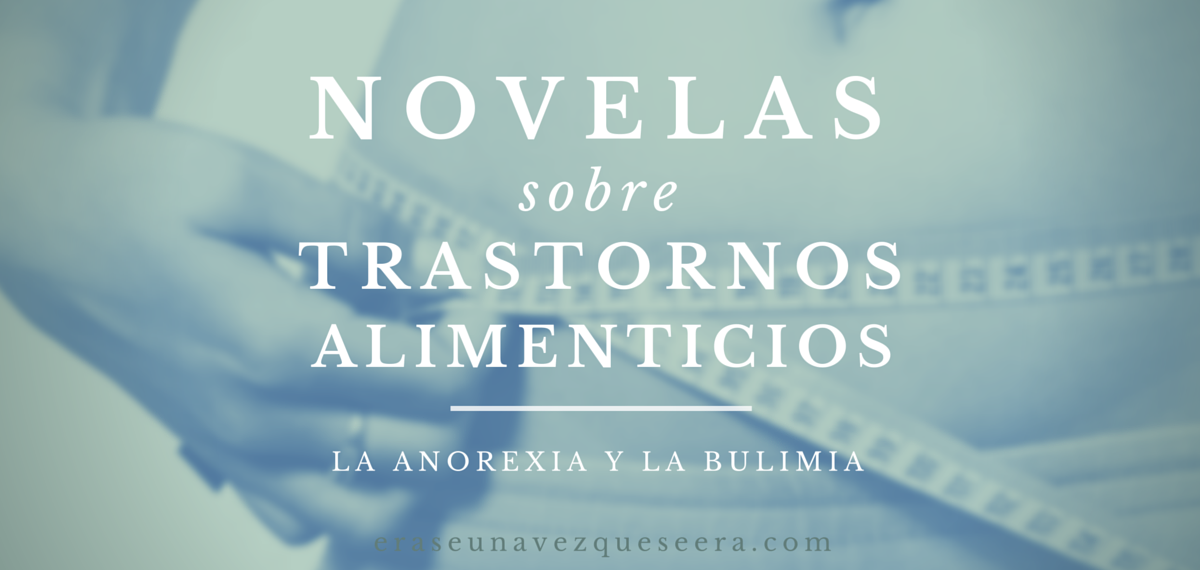 Novelas sobre la anorexia y la bulimia