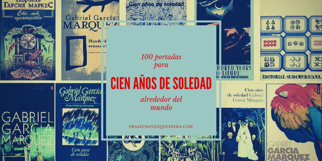 Cien portadas de Cien años de soledad de Gabriel García Márquez