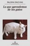Portada de la novela de Paloma Díaz-Mas, Lo que aprendemos de los gatos