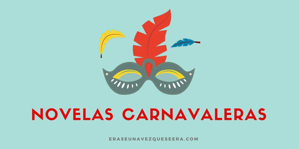 Novelas ambientadas en el carnaval