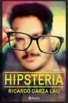Portada de Hipsteria, la novela de Ricardo Garza Lau
