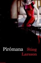 Pirómana, nuevo título para La chica que soñaba con una cerilla y un bidón de gasolina
