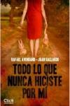 Portada de la novela Todo lo que nunca hiciste por mí, de Rafael Avendaño y Juan Gallardo