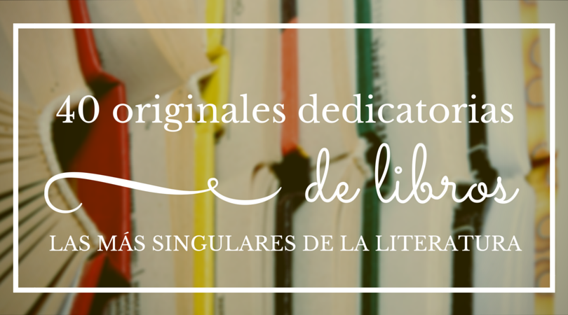 40 originales dedicatorias de libros