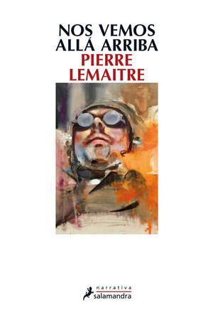 Portada de la novela de Pierre Lemaitre, Nos vemos allá arriba