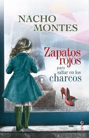 Portada de la novela de Nacho Montes, Zapatos rojos para saltar en los charcos
