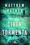 La novela sobre el colapso digital y la epidemia mundial de Matthew Mather: Ciber tormenta