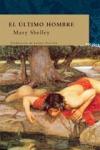 Novela apocalíptica que narra la historia de un mundo futurista que ha sido arrasado por una extraña epidemia, de Mary Shelley
