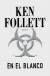 Una novela de Ken Follet sobre el robo de unos antivirales