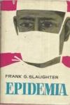 Una epidemia en Nueva York, el tema de la novela de Frank G. Slaughter