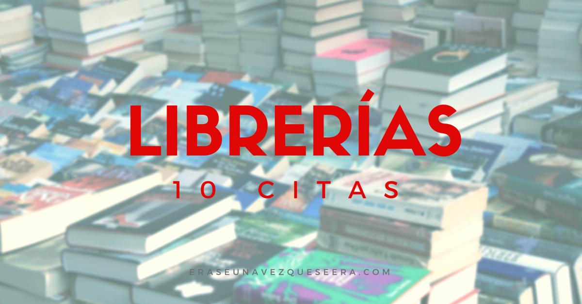 10 citas sobre librerías y libreros