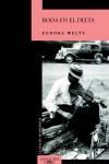 Boda en el Delta, novela clásica de Eudora Welty