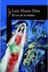 El eco de las bodas, novela de Luis Mateo Díez