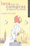 Loca por las compras prepara su boda, novela humorística sobre los preparativos de una boda