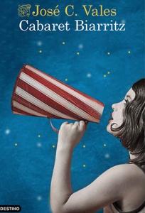 Cabaret Biarritz, la novela de José C. Vales ganadora del Premio Nadal 2015