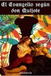 El evangelio según don Quijote, novela inspirada en Don Quijote de La Mancha