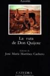 La ruta de Don Quijote, una de fresca crónica de los pueblos y gentes de La Mancha