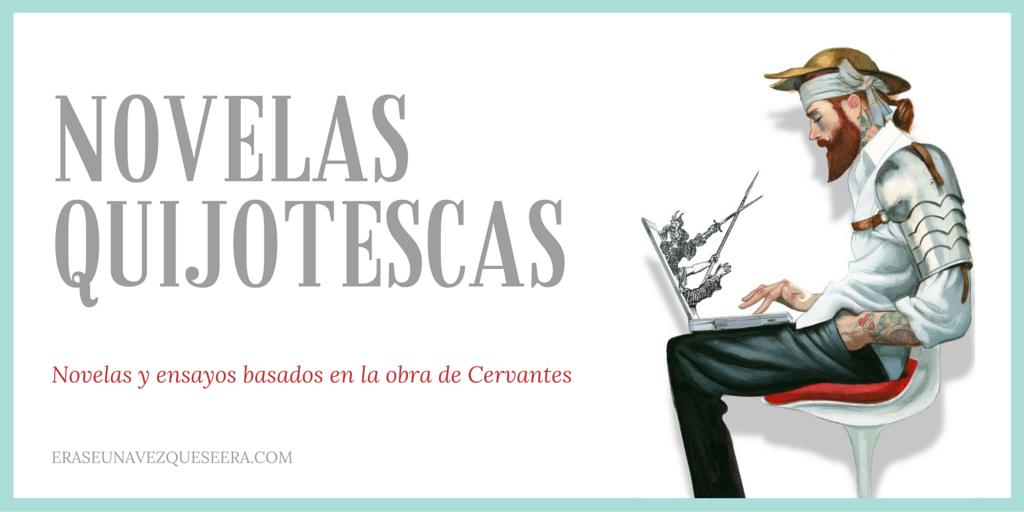 Novelas y ensayos inspirados en Don Quijote de la Mancha