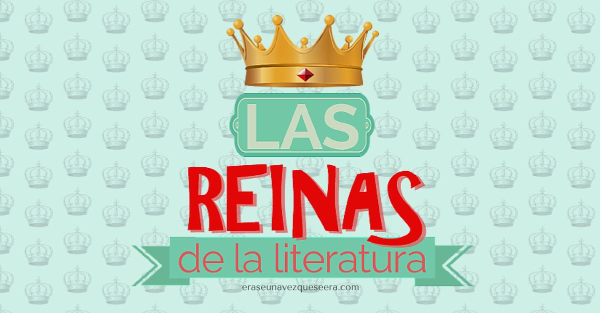 Las reinas más populares de la literatura