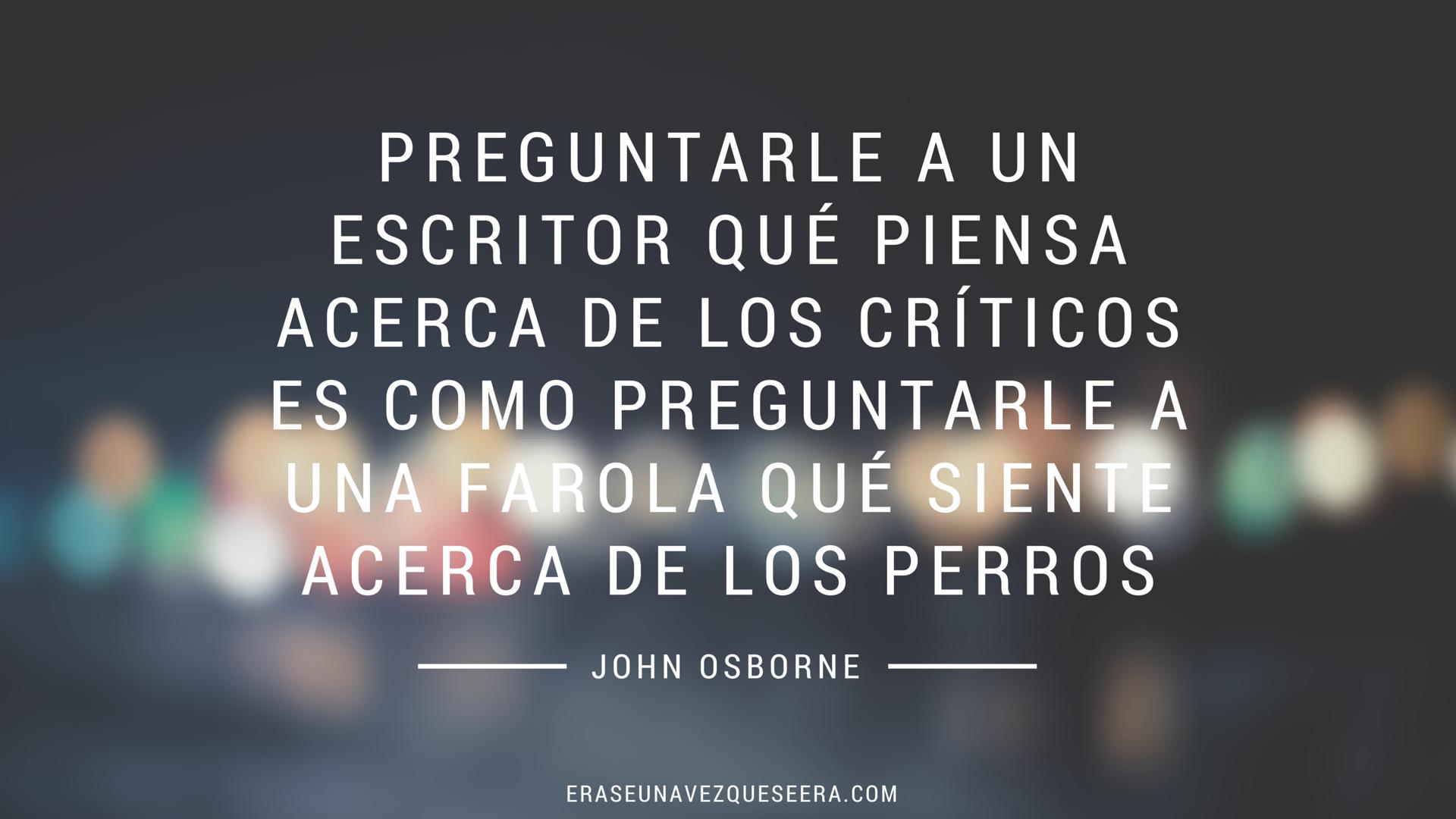 Cita sobre la crítica literaria de John Osborne