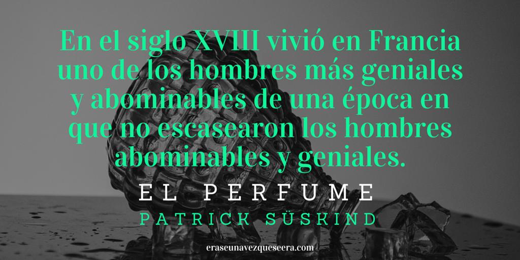 La primera frase de la novela El perfume, de Patrick Süskind
