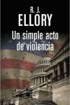Novelas sobre elecciones: Un simple acto de violencia