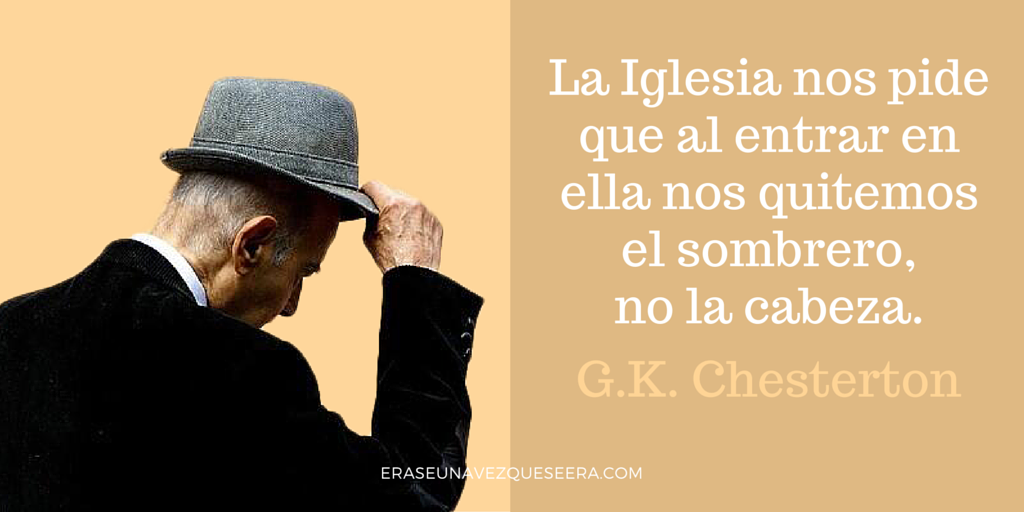 Cita del escritor GK Chesterton sobre la Iglesia