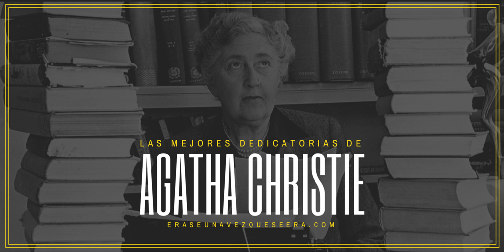 Las mejores dedicatorias de Agatha Christie