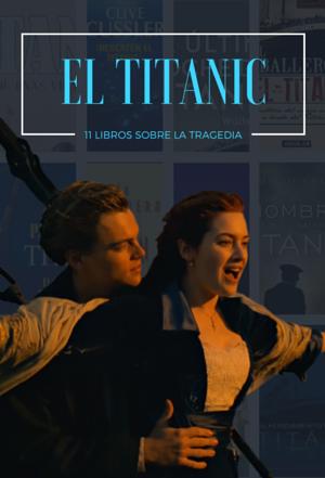 11 libros sobre el hundimiento del Titanic