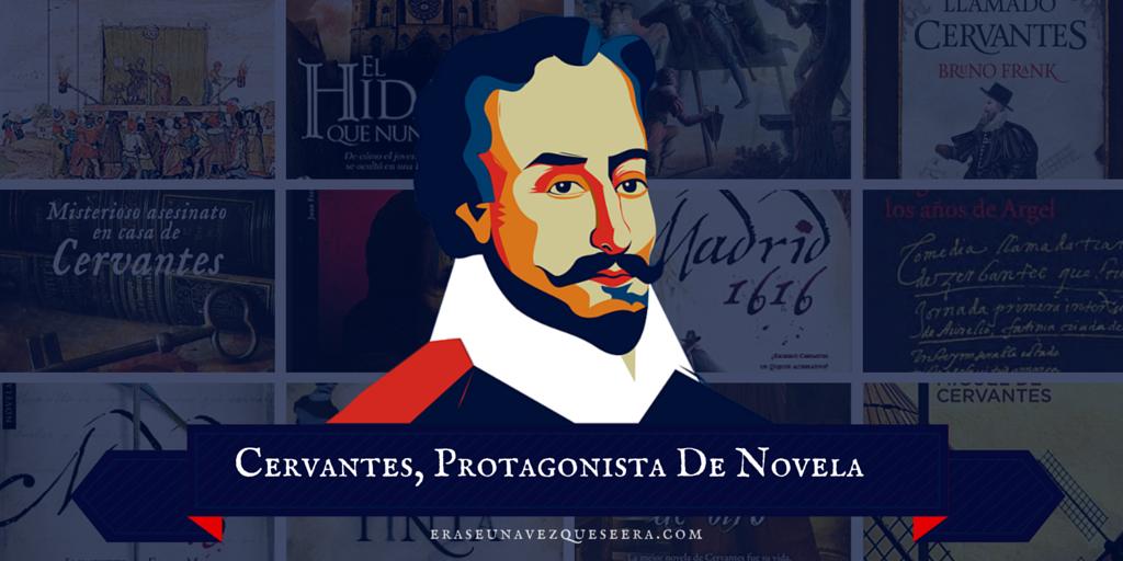 Novelas sobre Miguel de Cervantes