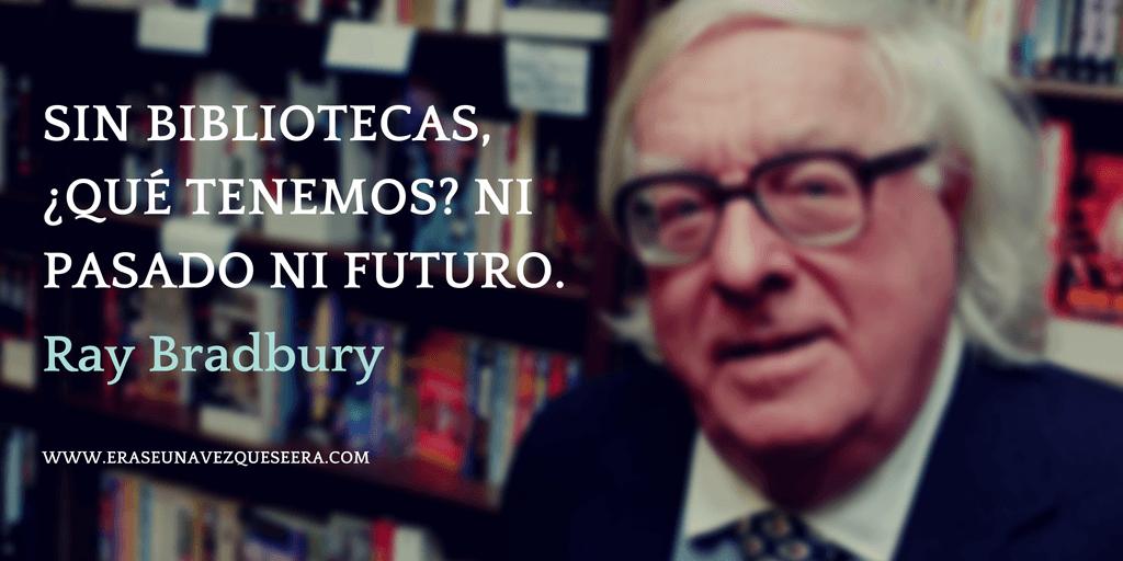 Cita del escritor Ray Bradbury sobre las bibliotecas