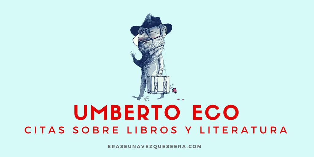 Citas de Umberto Eco sobre libros y literatura